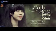 [Official MV] Anh Quan Trọng Nhất - Song Thư
