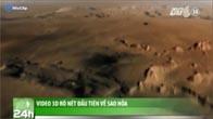Video 3D rõ nét đầu tiên về sao Hỏa
