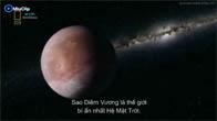 [Vietsub] Sao Diêm Vương và thế giới bên ngoài (Pluto and Beyond)